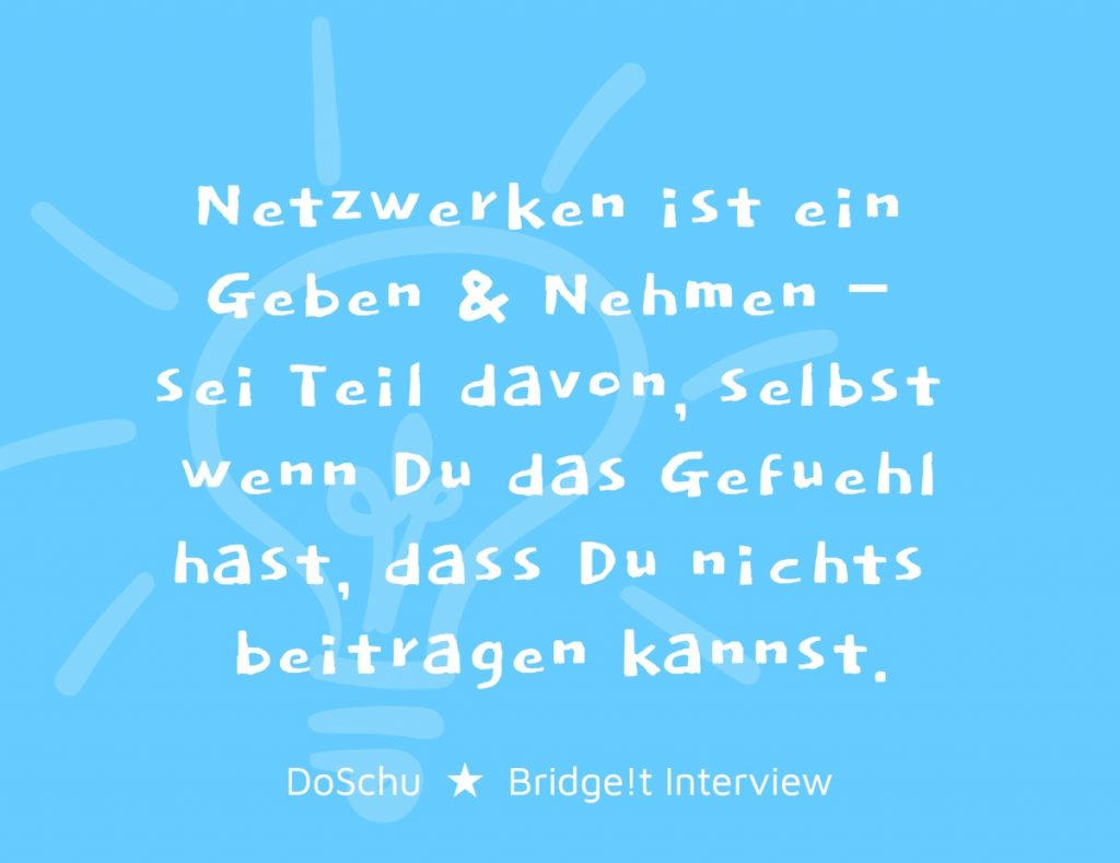 Netzwerken DoSchu Bridge!t Interview