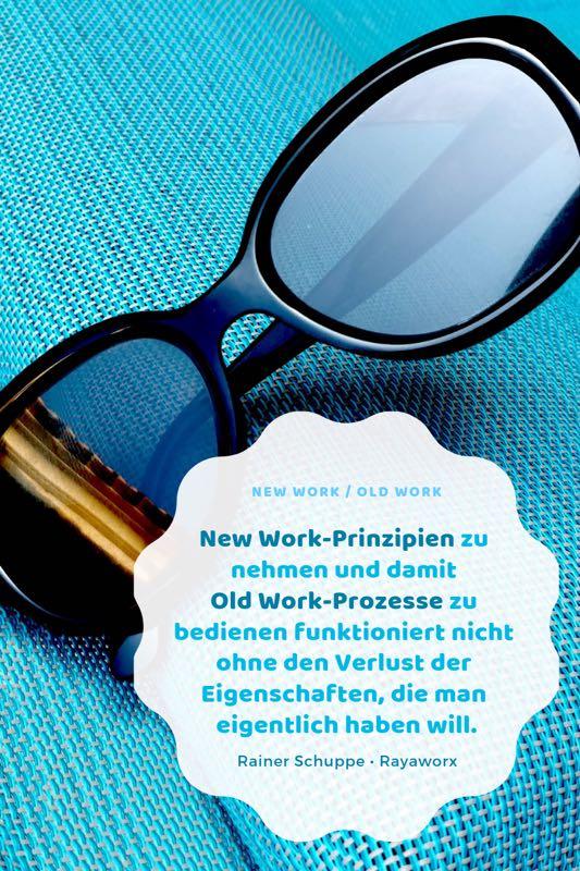 Old Work / New Work Zitat Rainer Schuppe