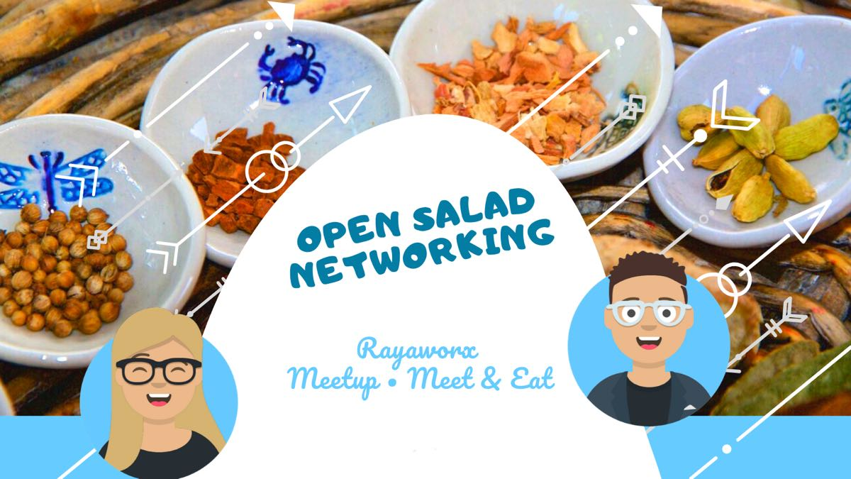Rayaworx Open Salad Meetup