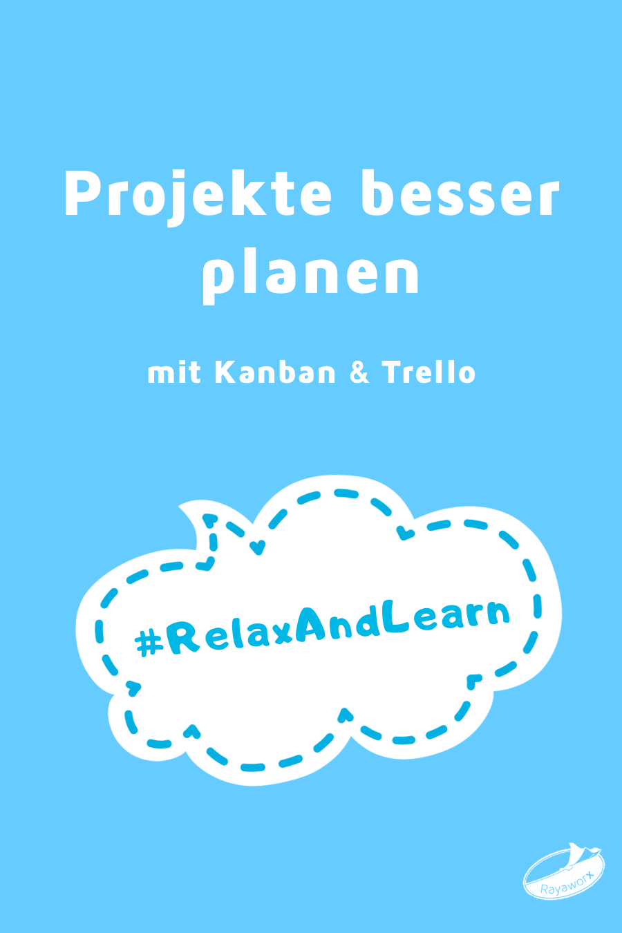 Rayaworx relax and learn: Trello